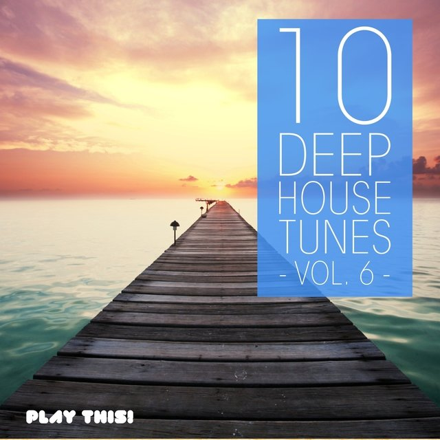 10 Deep House Tunes, Vol. 6