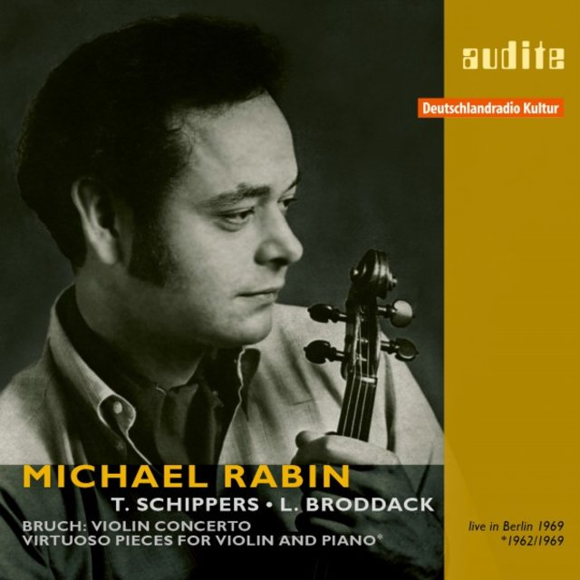 Michael Rabin plays Bruch's Violin Concerto and Virtuoso Pieces for Violin and Piano (RIAS recordings from 1962/1969) [Live]