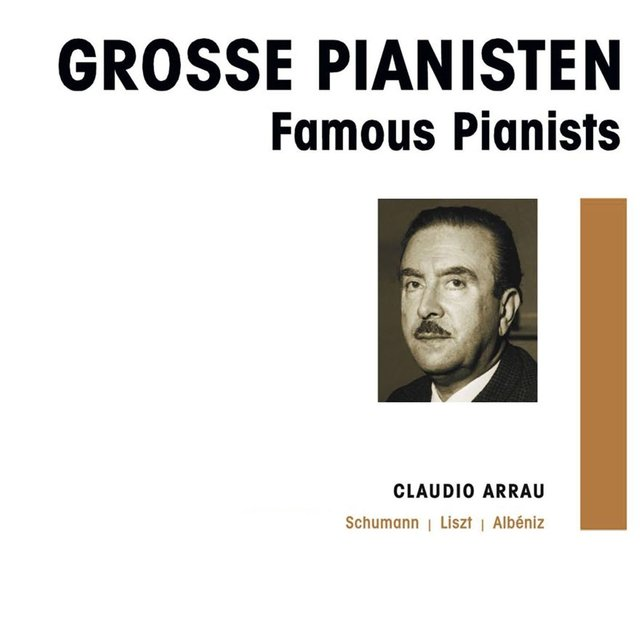 Grosse Pianisten - Claudio Arrau