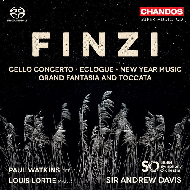 Finzi: Cello Concerto, Eclogue, New Year Music and Grand Fantasia & Toccata