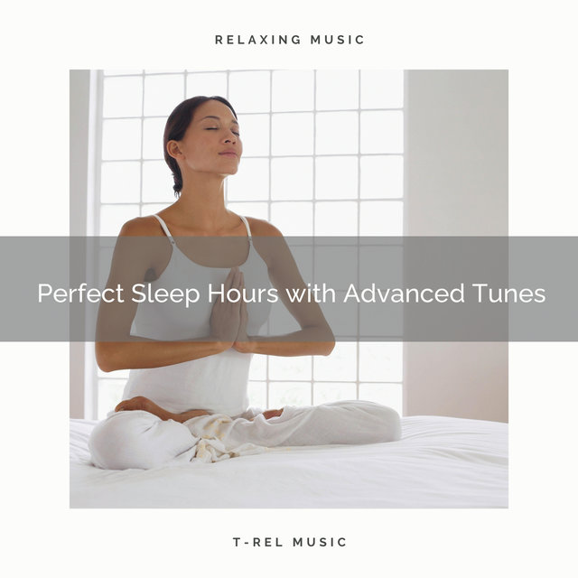 2020 Best: Perfect Sleep Hours with Advanced Tunes
