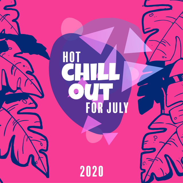 Hot Chillout for July 2020
