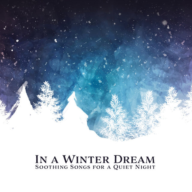 In a Winter Dream: Soothing Songs for a Quiet Night