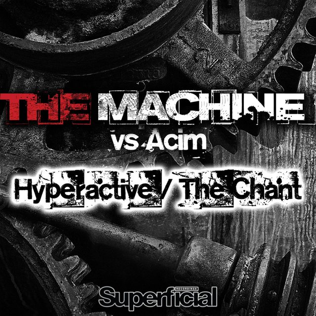 Hyperactive / The Chant (The Machine vs. Acim)