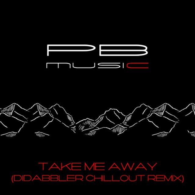 Take Me Away (Didabbler Chillout Remix)