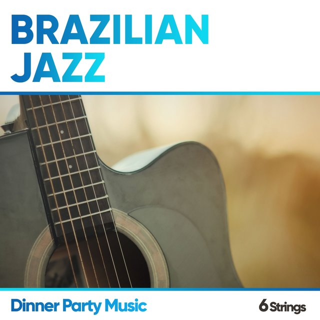 Brazilian Jazz Dinner Party Music