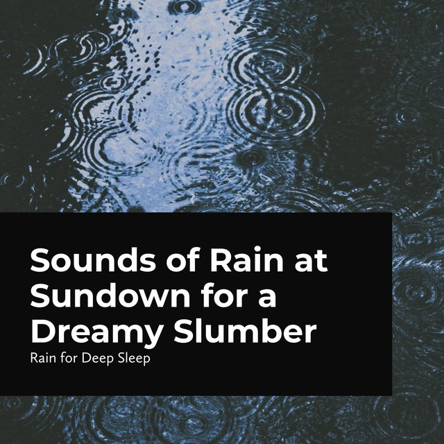 Sounds of Rain at Sundown for a Dreamy Slumber