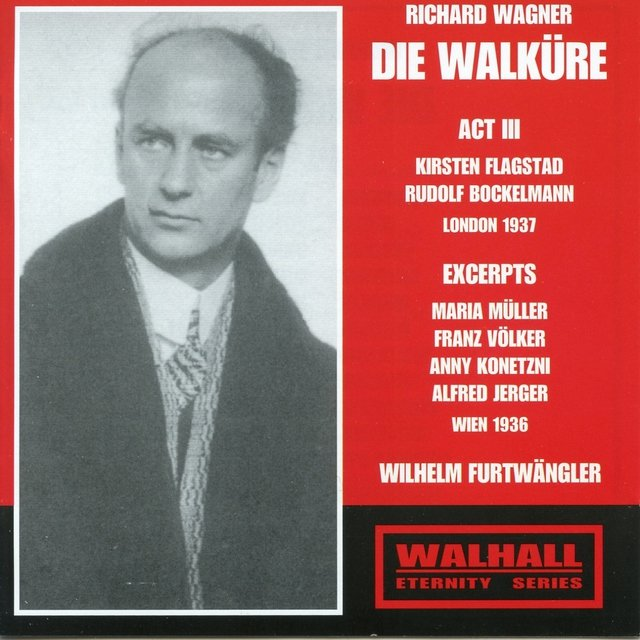 Wagner: Die Walküre, Act III & Excerpts
