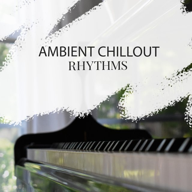 Ambient Chillout Therapy Rhythms