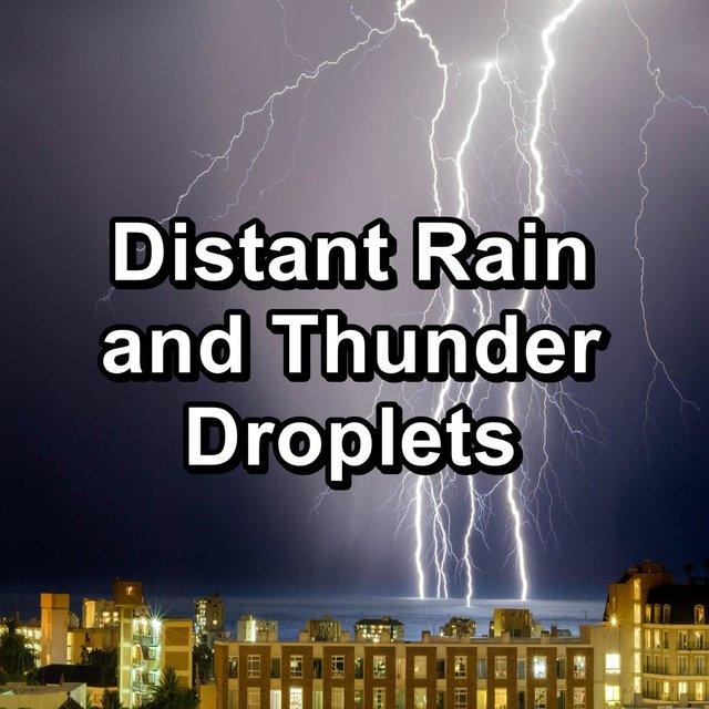 Distant Rain and Thunder Droplets
