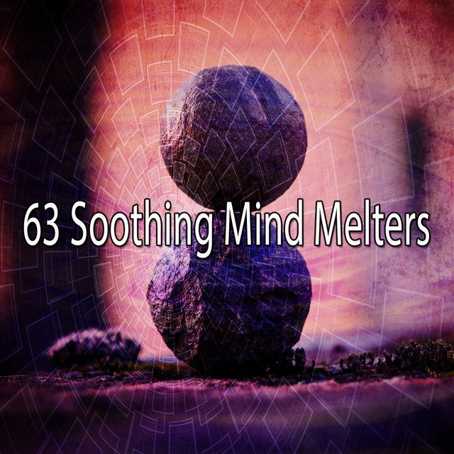 63 Soothing Mind Melters
