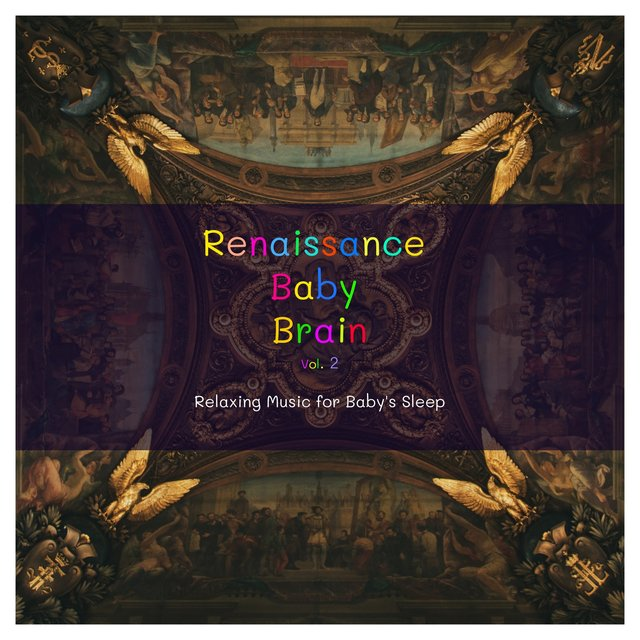 Renaissance Baby Brain, Vol. 2 (Relaxing Music for Baby's Sleep)
