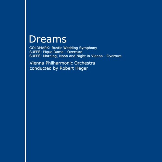 Goldmark: Rustic Wedding Symphony - Suppé: Pique Dame (Overture) / Morning, Noon and Night in Vienna [Overture] [Dreams]