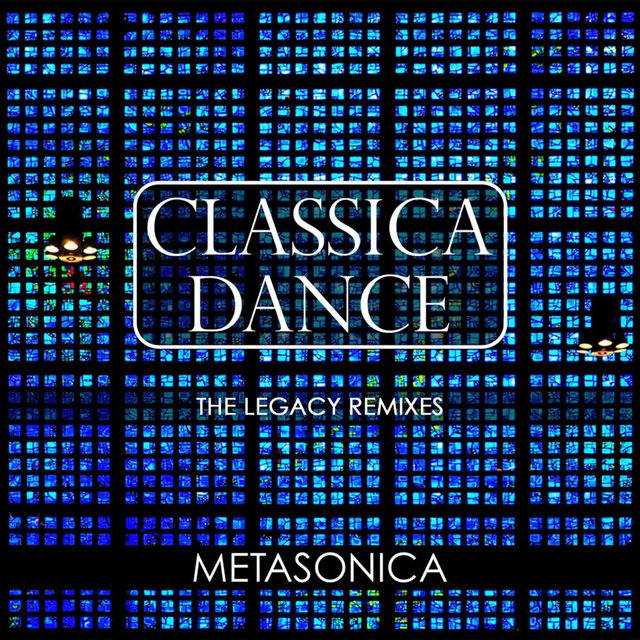 Classica Dance (The Legacy Remixes)