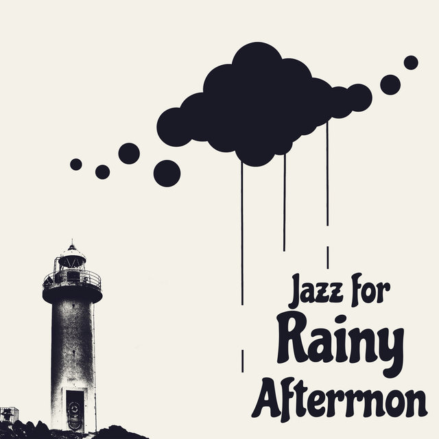 Jazz for Rainy Afterrnon: Autumn Instrumental Music when You're Stuck at Home and Can't Go Anywhere