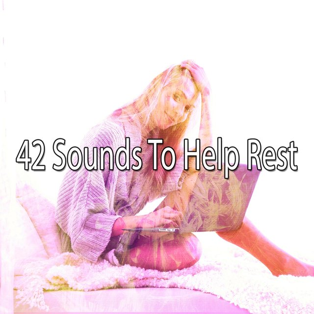 42 Sounds to Help Rest