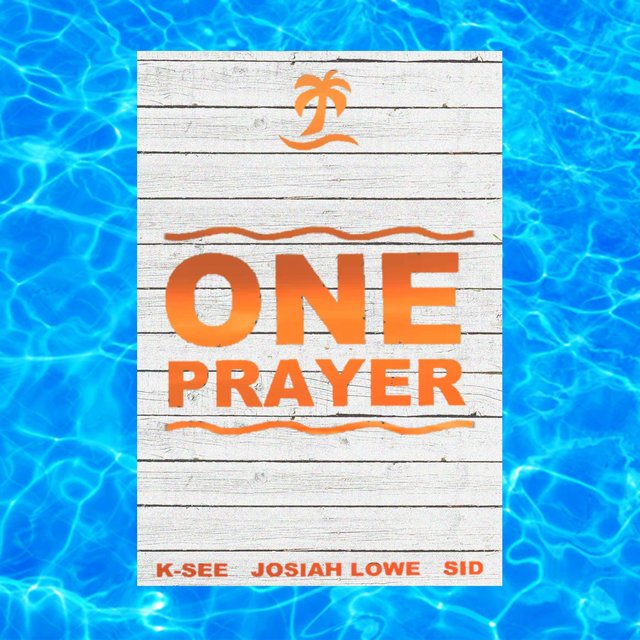 One Prayer (feat. Sid & Josiah Lowe)