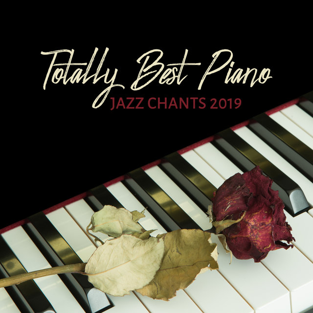 Totally Best Piano Jazz Chants 2019