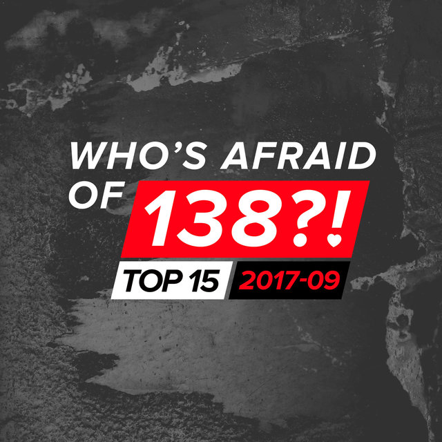Who's Afraid Of 138?! Top 15 - 2017-09