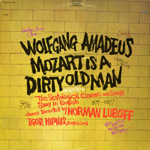 Wolfgang Amadeus Mozart Is a Dirty Old Man (The Scatological Canons and Songs Sung In English)