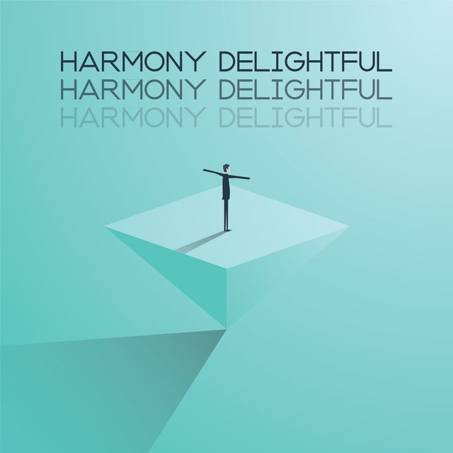Harmony Delightful – Chillout Relaxing Music, Deep Relax and Rest, Good Feelings