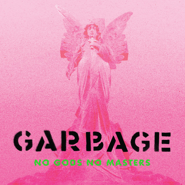 Cover art for album No Gods No Masters by Garbage