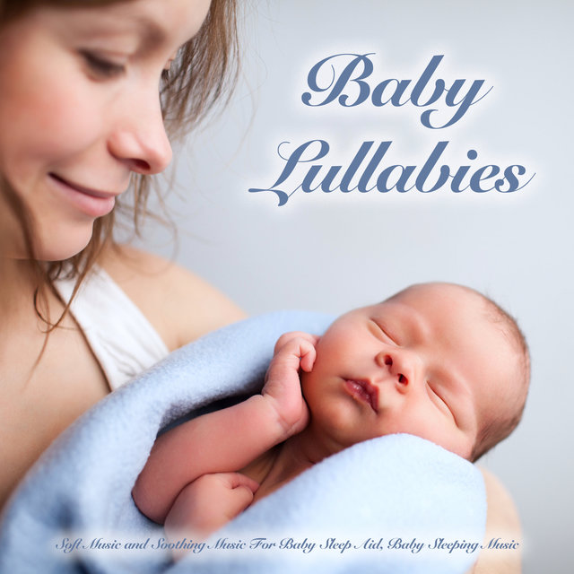 Baby Lullabies: Soft Music and Soothing Music For baby Sleep Aid, Baby Sleeping Music