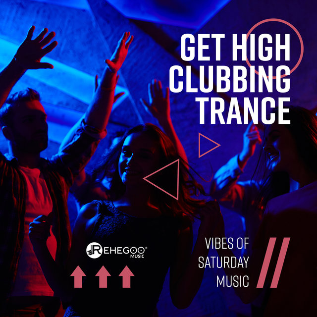 Get High Clubbing Trance: Vibes of Saturday Music