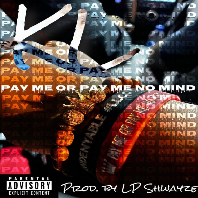 Pay Me Or Pay Me No Mind