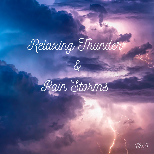 Relaxing Thunder and Rain Storms Vol.5