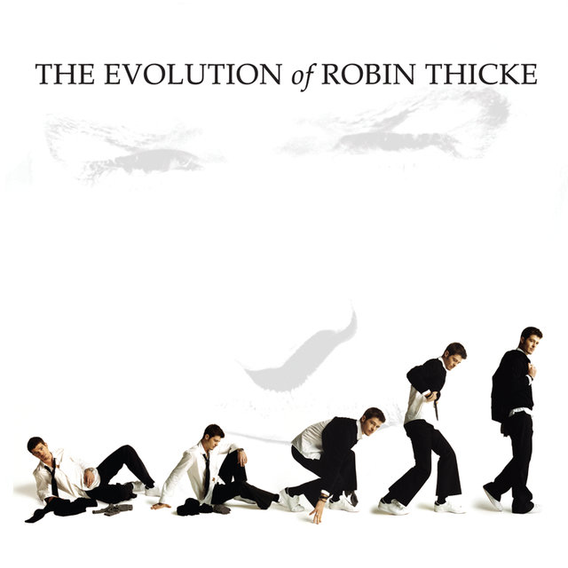 The Evolution of Robin Thicke ((Fan Deluxe))