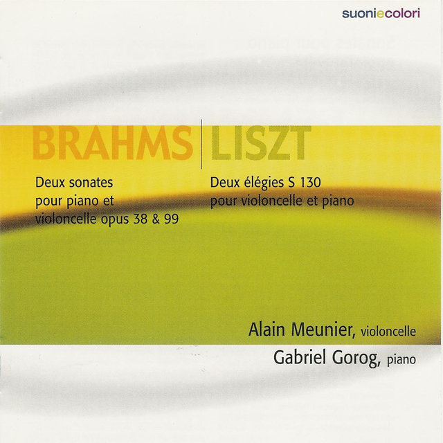 Brahms : Two Sonatas for cello and piano / Liszt - Two Elegies for cello and piano