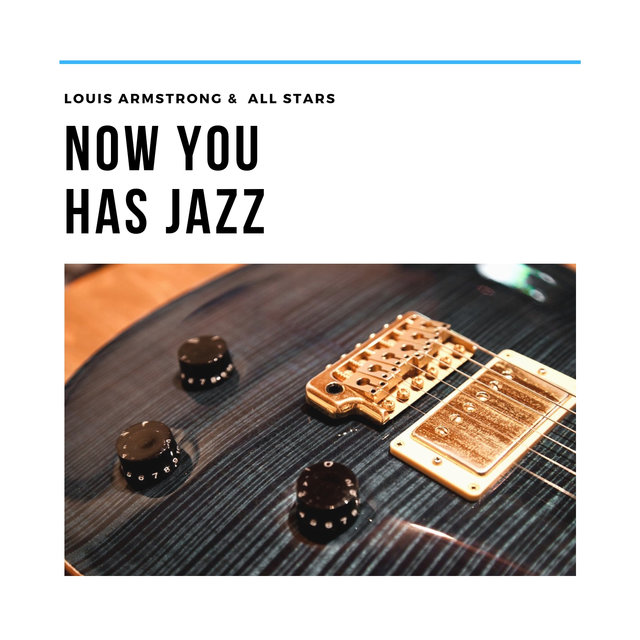 Now You Has Jazz