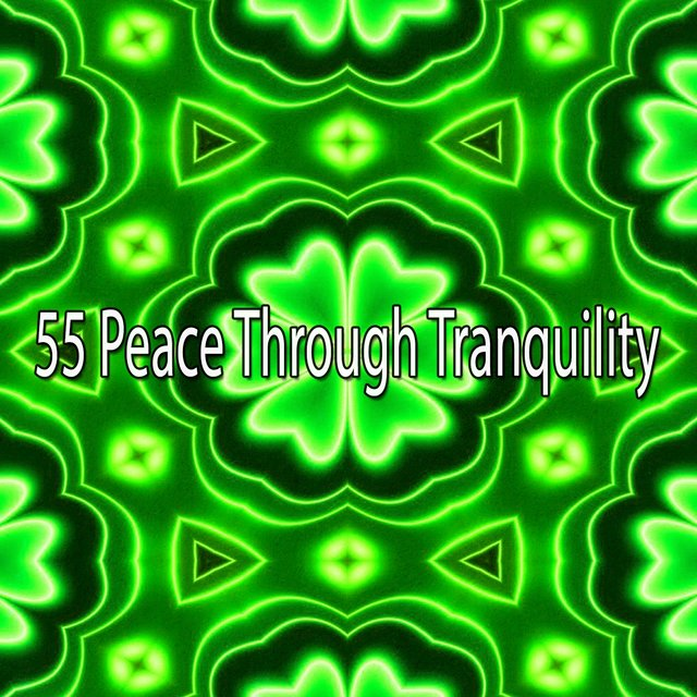 55 Peace Through Tranquility