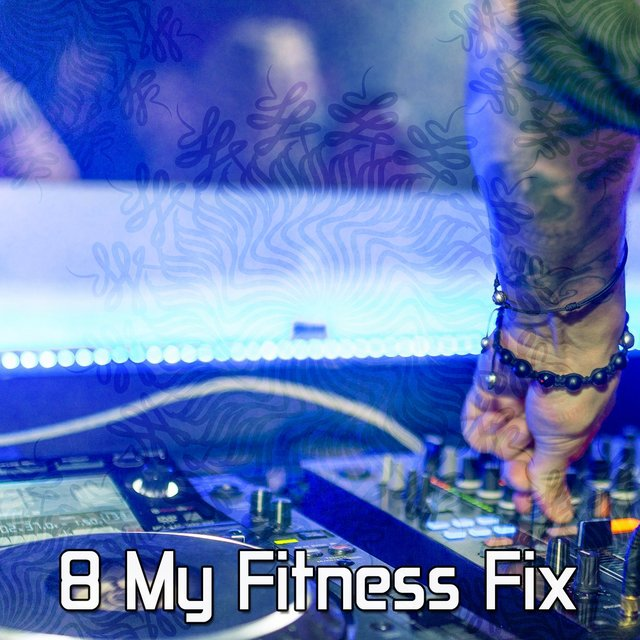 8 My Fitness Fix