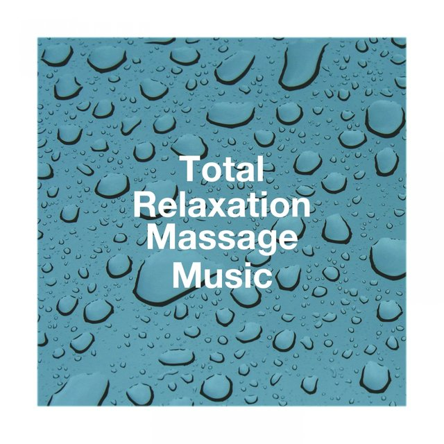 Total Relaxation Massage Music