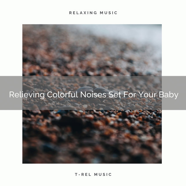 Relieving Colorful Noises Set For Your Baby