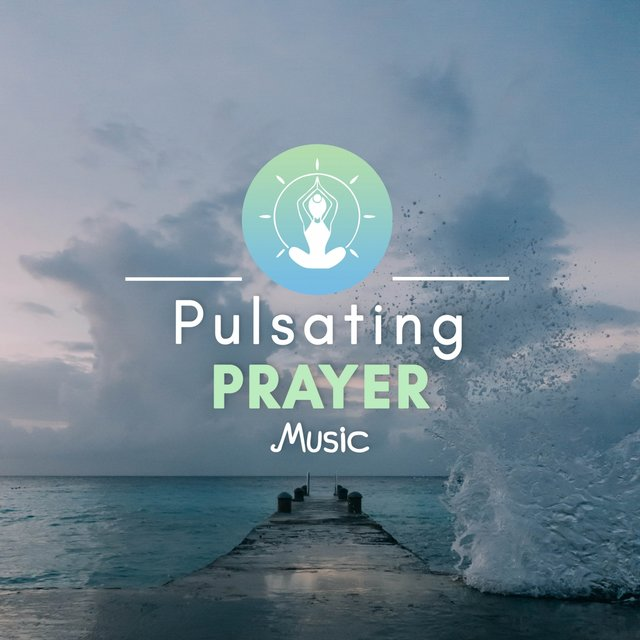 Pulsating Prayer Music
