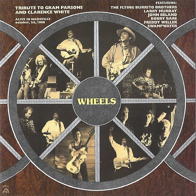 Wheels (Tribute to Gram Parsons and Clarence White)