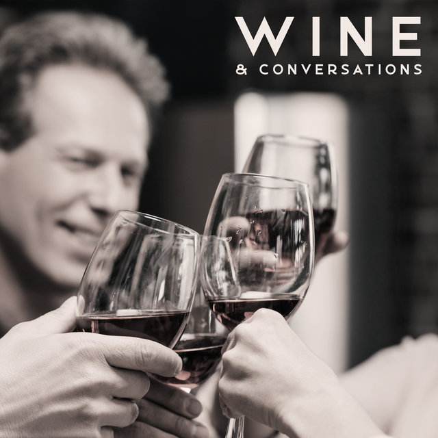 Wine & Conversations – 15 Brilliant Instrumental Jazz Melodies Dedicated to Pubs and Restaurants, Unique Atmosphere, Exclusive Alcohols, Jazz Lounge 2020, Meal Time