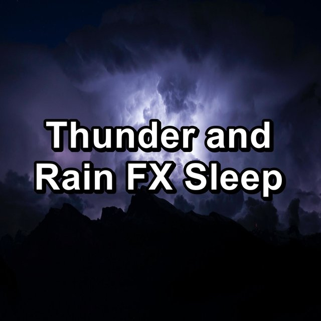 Thunder and Rain FX Sleep