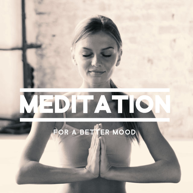 Meditation for a Better Mood - Free Your Mind, Therapy for Relaxation, Music for Mind, Calm Spirit