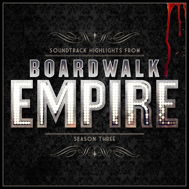 Boardwalk Empire - Soundtrack Highlights - Season Three