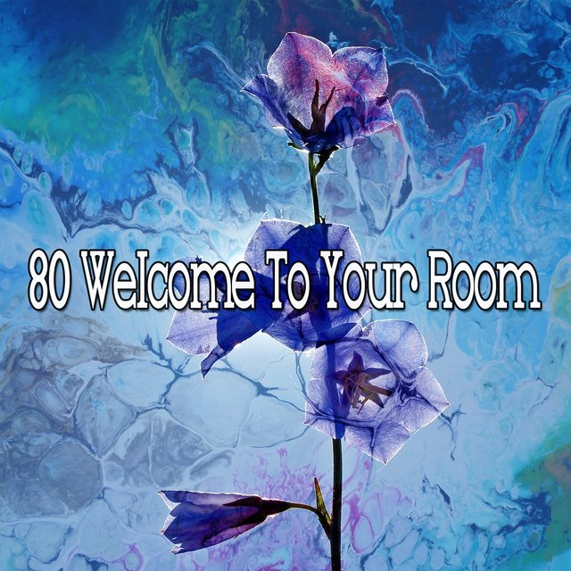 80 Welcome to Your Room