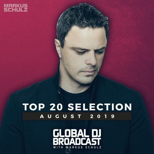 Global DJ Broadcast - Top 20 August 2019