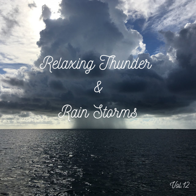 Relaxing Thunder and Rain Storms Vol.12