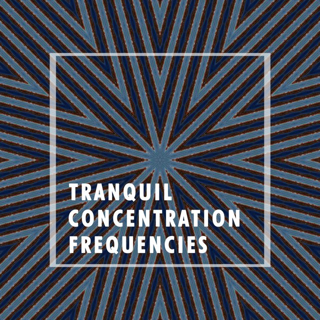 Tranquil Concentration Frequencies