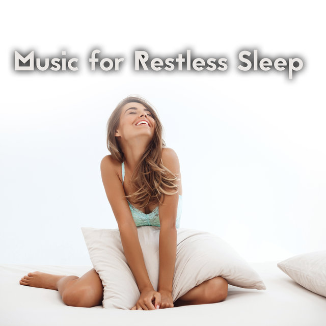 Music for Restless Sleep: The Best Way to Fall Asleep Quickly and Easily