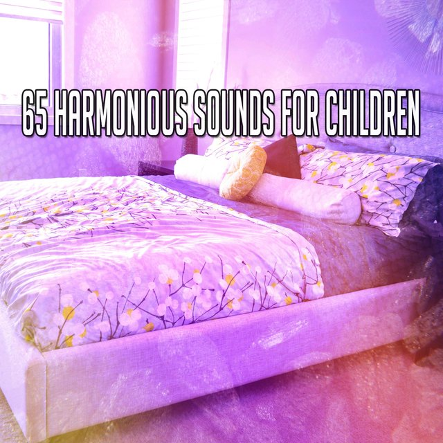 65 Harmonious Sounds for Children