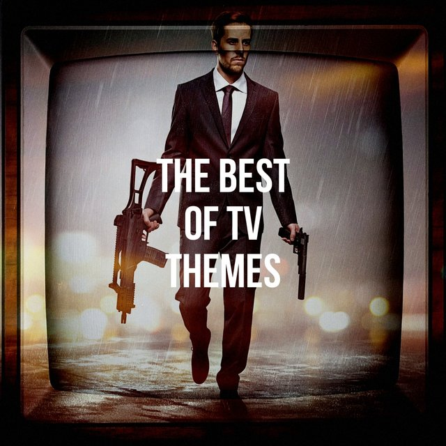 The Best of Tv Themes